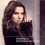 Gabrielle Destroismaisons